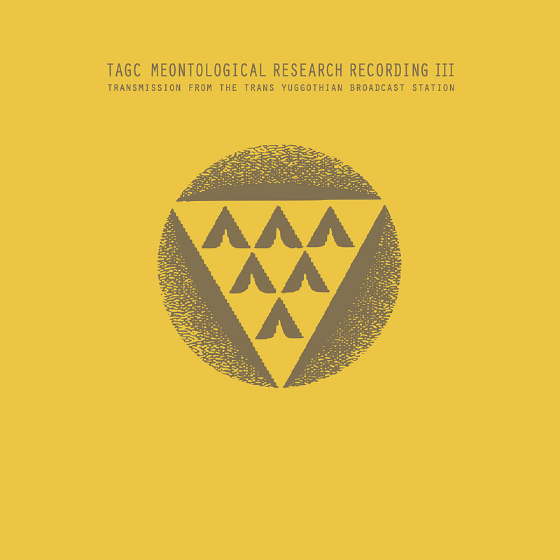 TAGC – Meontological Research Recording III