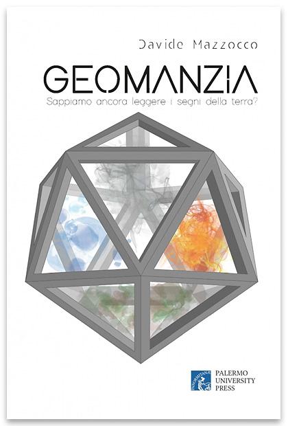Davide Mazzocco, Geomanzia. Sappiamo ancora leggere i segni della terra?